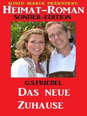cover image of Heimat-Roman Sonder-Edition--Das neue Zuhause
