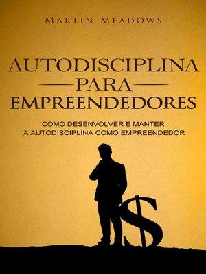 cover image of Autodisciplina para empreendedores