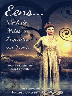cover image of Eens... Verhale, Mites en Legendes van Feërie