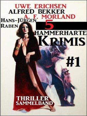 cover image of Thriller Sammelband 5 hammerharte Krimis #1