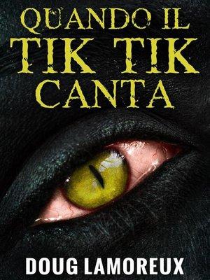 cover image of Quando il Tik Tik Canta