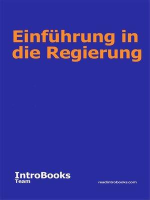 cover image of Einführung in die Regierung