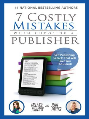 cover image of 7 Costly Mistakes When Choosing a Publisher