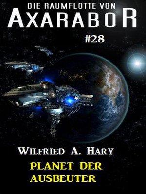 cover image of Die Raumflotte von Axarabor #28