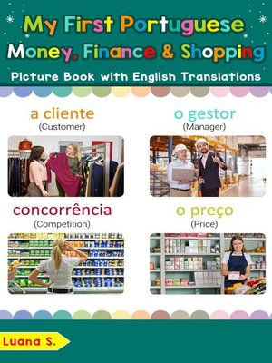 cover image of My First Portuguese Money, Finance & Shopping Picture Book with English Translations
