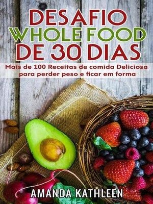 cover image of Desafio Whole Food de 30 Dias