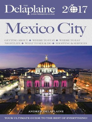 cover image of Mexico City--The Delaplaine 2017 Long Weekend Guide