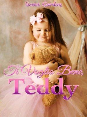 cover image of Ti Voglio Bene, Teddy