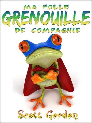 cover image of Ma Folle Grenouille de Compagnie