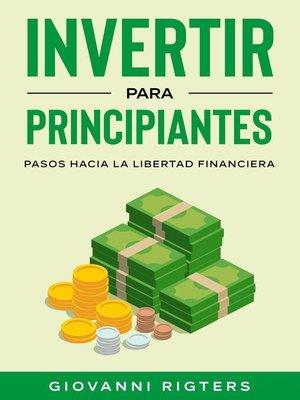cover image of Invertir para principiantes