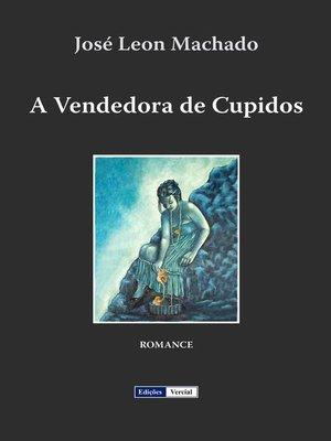 cover image of A Vendedora de Cupidos