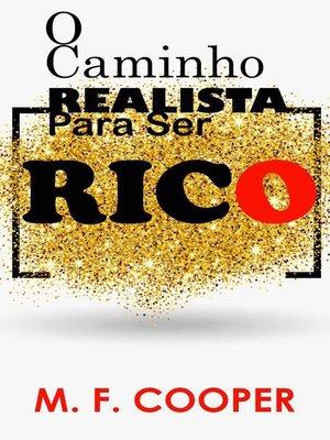 cover image of O Caminho Realista para ser Rico