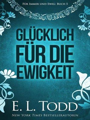 cover image of Glücklich für die Ewigkeit