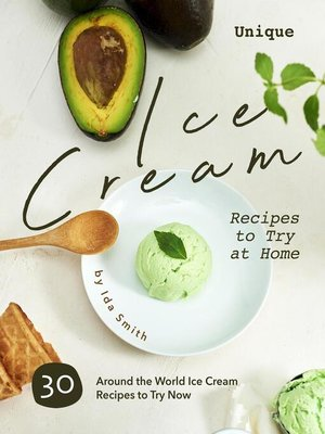 cover image of Unique Ice Cream Recipes to Try at Home