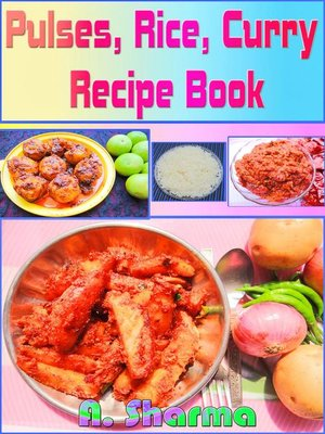 cover image of Pulses, Rice, Curry Recipe Book