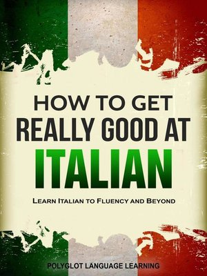 cover image of How to Get Really Good at Italian