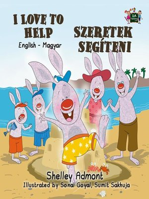 cover image of I Love to Help Szeretek segíteni (English Hungarian Children's Book)