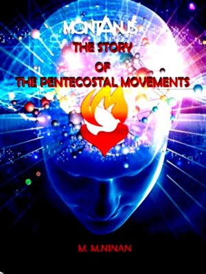 cover image of Montanus-The Story of the Pentecostal Movements