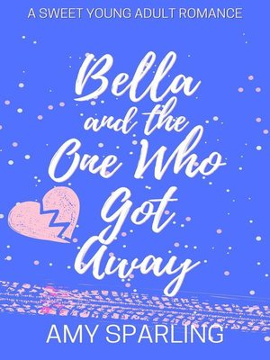 cover image of Bella and the One Who Got Away