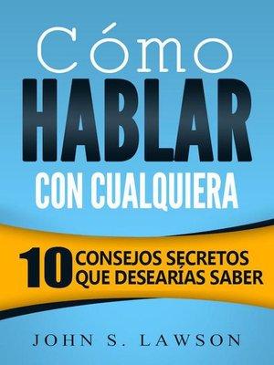 cover image of Cómo hablar con cualquiera