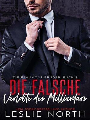 cover image of Die falsche Verlobte des Milliardärs