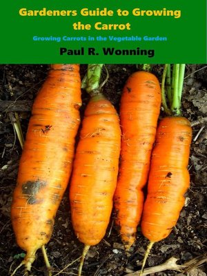 cover image of Gardener's Guide to Growing to the Carrot