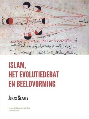 cover image of Islam, het Evolutiedebat en Beeldvorming