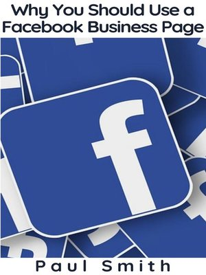 cover image of Why You Should Use a Facebook Business Page