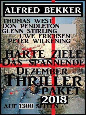 cover image of Harte Ziele--Das spannende Dezember Thriller Paket 2018 auf 1300 Seiten