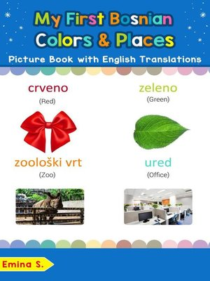 cover image of My First Bosnian Colors & Places Picture Book with English Translations