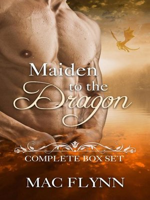 cover image of Maiden to the Dragon Complete Box Set (Dragon Shifter Romance)