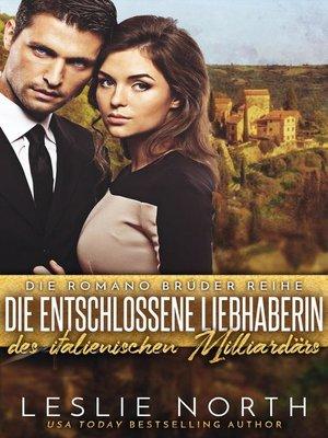cover image of Die Entschlossene Liebhaberin des Italienischen Milliardärs