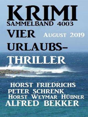 cover image of Krimi Sammelband 4003 Vier Urlaubs-Thriller August 2019