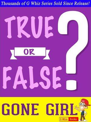 cover image of Gone Girl--True or False?