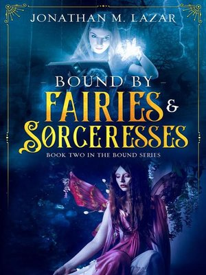 cover image of Bound by Fairies & Sorceresses