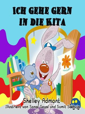 cover image of Ich gehe gern in die Kita (German Children's Book--I Love to Go to Daycare)