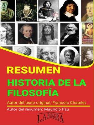 cover image of Resumen de Historia de la Filosofía de Francois Chatelet