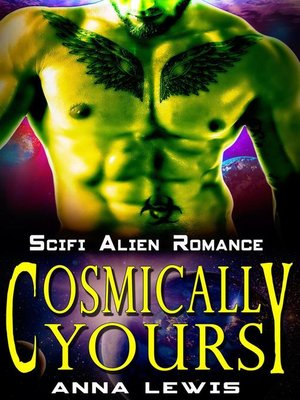 cover image of Cosmically Yours--Sci fi Alien Romance