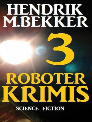 cover image of 3 Roboter Krimis