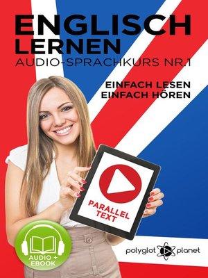 cover image of Englisch Lernen | Einfach Lesen--Einfach Hören | Paralleltext Audio-Sprachkurs Nr. 1