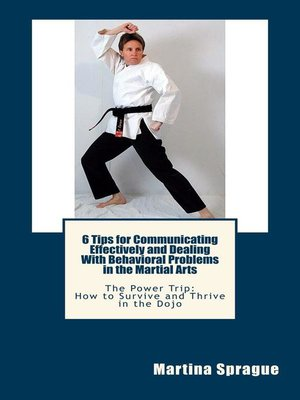 cover image of 6 Tips for Communicating Effectively and Dealing with Behavioral Problems in the Martial Arts