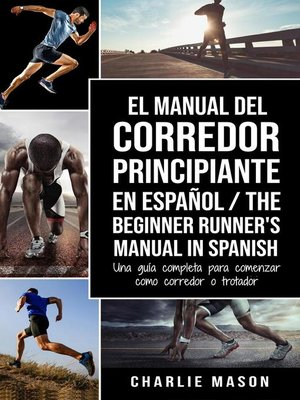 cover image of El Manual del Corredor Principiante en Español/ the Beginner Runner's Manual in Spanish