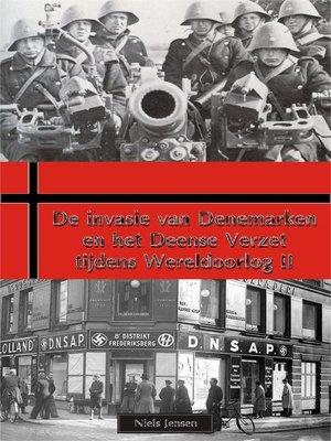 cover image of De invasie van Denemarken en het Deense Verzet tijdens Wereldoorlog II