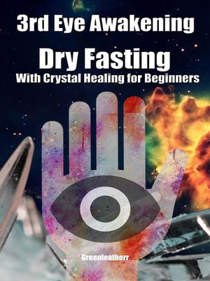 cover image of 3rd Eye Awakening Dry Fasting With Crystal Healing for Beginners
