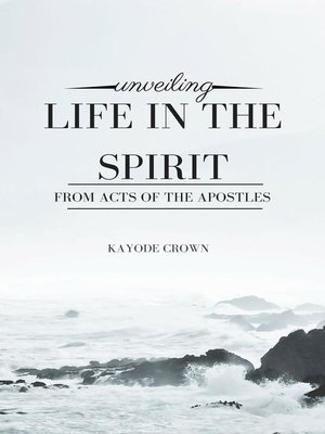 cover image of Unveiling Life in the Spirit From Acts of the Apostles