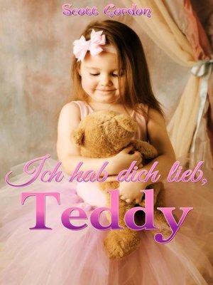 cover image of Ich hab dich lieb, Teddy