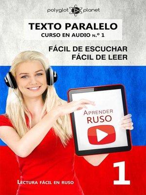 cover image of Aprender ruso | Fácil de leer | Fácil de escuchar | Texto paralelo CURSO EN AUDIO n.º 1