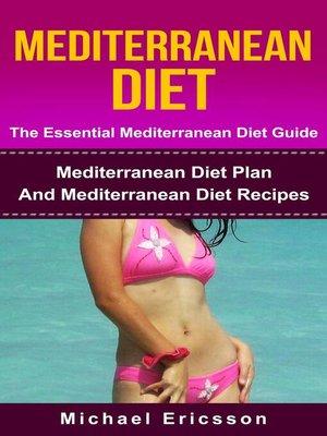 cover image of Mediterranean Diet--The Essential Mediterranean Diet Guide