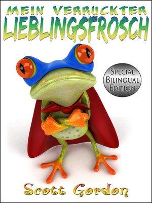 cover image of Mein Verrückter Lieblingsfrosch