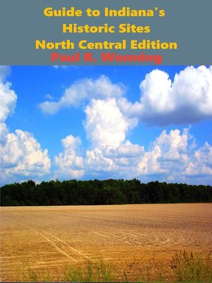 cover image of Exploring Indiana's Historic Sites, Markers & Museums North Central Edition